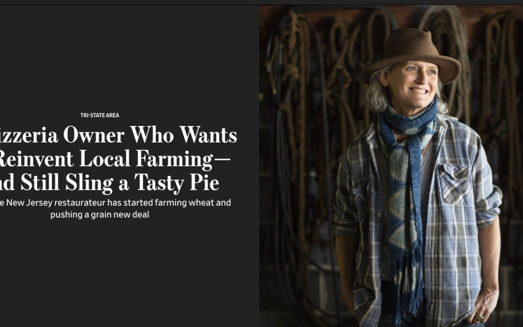 Wall Street Journal: A Pizzeria Owner Who Wants to Reinvent Local Farming—and Still Sling a Tasty Pie